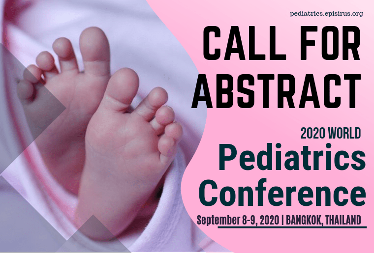 CALL FOR ABSTRACT, 2020 World Pediatrics Conference